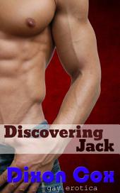 Discovering Jack: (Gay first time erotica)