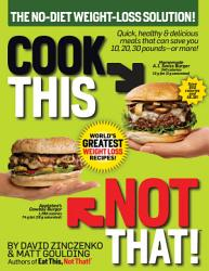 Cook This Not That World S Greatest Weight Loss Recipes Book PDF