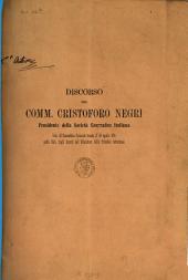 Discorso del Comm. Cristoforo Negri: presidente della Società geografica italiana letto all'Assemblea generale tenuta il 30 aprile 1871 nella sala degli arazzi del Ministero della pubblica istruzione
