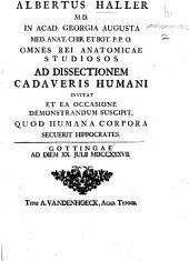 A. H. ad dissectionem cadaveris humani ivitat, et ex occasione demonstrandum suscipit, quod humana corpora secuerit Hippocrates