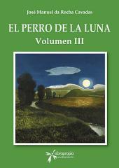 El Perro de la Luna: Volumen III