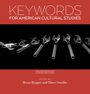Keywords for American Cultural Studies  Third Edition PDF