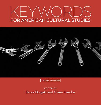 Keywords for American Cultural Studies  Third Edition PDF