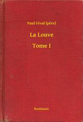La Louve -: Volume1