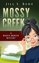Mossy Creek: A Maggie Mercer Mystery Book 1