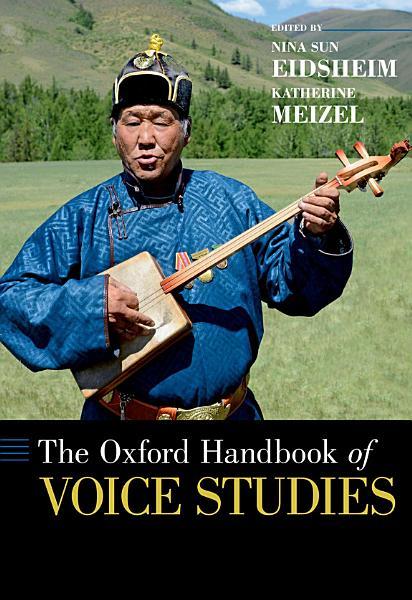 The Oxford Handbook of Voice Studies PDF