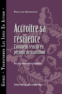 Building Resiliency  How to Thrive in Times of Change  French  PDF