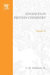Advances in Protein Chemistry: Volume 18