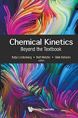 Chemical Kinetics: Beyond The Textbook