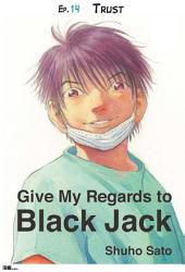 Give My Regards to Black Jack - Ep.14 Trust (English version)
