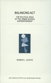Balancing Act: The Political Role of the Urban School Superintendent