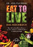 Eat to Live   Das Kochbuch PDF