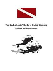 The Scuba Snobs' Guide to Diving Etiquette: -------