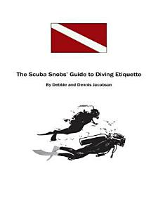 The Scuba Snobs  Guide to Diving Etiquette Book