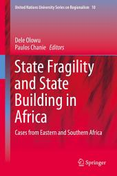 State Fragility and State Building in Africa: Cases from Eastern and Southern Africa