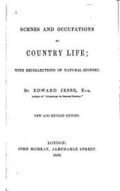 Scenes and Occupations of Country Life: With Recollections of Natural History