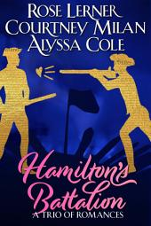 Hamilton's Battalion: A Trio of Romances