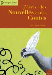 J'écris des Nouvelles et des Contes : Guide pratique