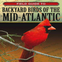 Field Guide to Backyard Birds of the Mid Atlantic PDF
