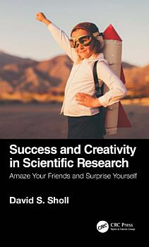 Success and Creativity in Scientific Research PDF