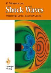 Shock Waves: Proceedings of the 18th International Symposium on Shock Waves, Held at Sendai, Japan 21–26 July 1991