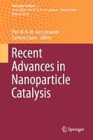 Recent Advances in Nanoparticle Catalysis PDF