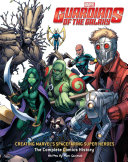 Guardians of the Galaxy  Creating Marvel s Spacefaring Super Heroes PDF