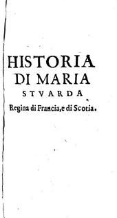 Historia di Maria Stuarda Reg. di Francia e di Scotia