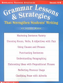 Grammar Lessons and Strategies that Strengthen Students' Writing