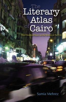 The Literary Atlas of Cairo