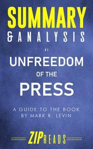 Summary   Analysis of Unfreedom of the Press Book