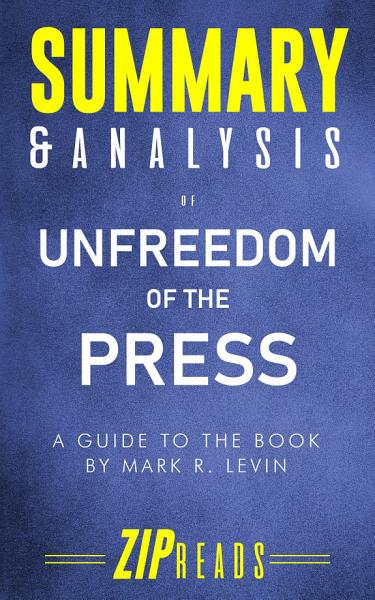 Summary & Analysis of Unfreedom of the Press