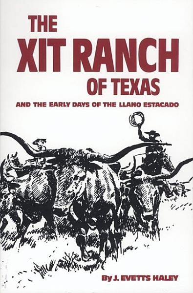 The XIT Ranch of Texas and the Early Days of the Llano Estacado PDF