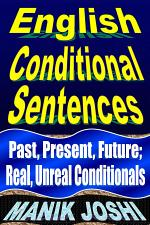 English Conditional Sentences: Past, Present, Future; Real, Unreal Conditionals