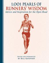 1,001 Pearls of Runners' Wisdom: Advice and Inspiration for the Open Road