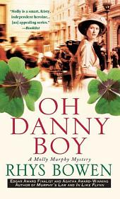 Oh Danny Boy: A Molly Murphy Mystery