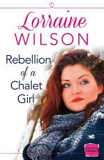 Rebellion of a Chalet Girl: (A Novella) (Ski Season, Book 5)