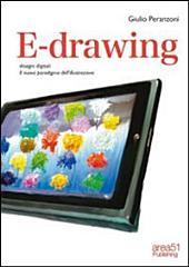 E-drawing. Disegni digitali. Il nuovo paradigma dell'illustrazione