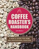 The Coffee Roaster's Handbook