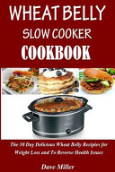Wheat Belly Slowcooker Cookbook  Book
