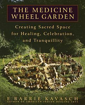 The Medicine Wheel Garden PDF