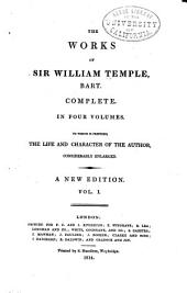 The Works of Sir William Temple, Bart: Sequel of the author's letters, serving to supply the loss of the first part of his memoirs. A survey of the constitutions and interests of the Empire, Sweden, Denmark, Spain, Holland, France, and Flanders in 1671. A letter to the Duke of Ormond, written in October 1673. Memoirs, pt. II-III. Appendix to the Memoirs, pt. III