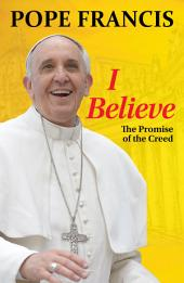 I Believe: The Promise of the Creed
