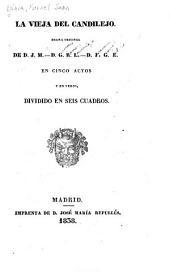 La Vieja del candilejo: drama orig. en 5 actos y en verso