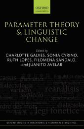 Parameter Theory and Linguistic Change