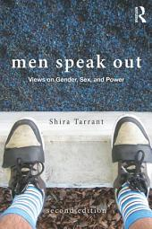 Men Speak Out: Views on Gender, Sex, and Power, Edition 2