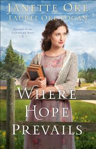 Where Hope Prevails  Return to the Canadian West Book  3  Book