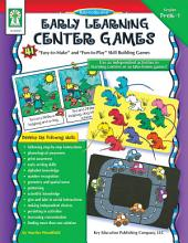 Early Learning Center Games, Grades PK - 1: 41 ?Easy-to-MakeÓ and ?Fun-to-PlayÓ Skills Building Games