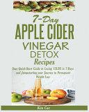 7 Day Apple Cider Vinegar Detox Recipes