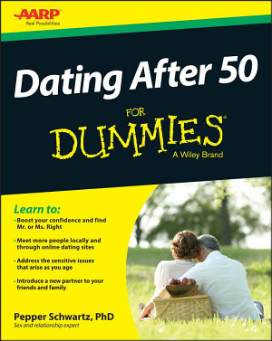 Dating After 50 For Dummies